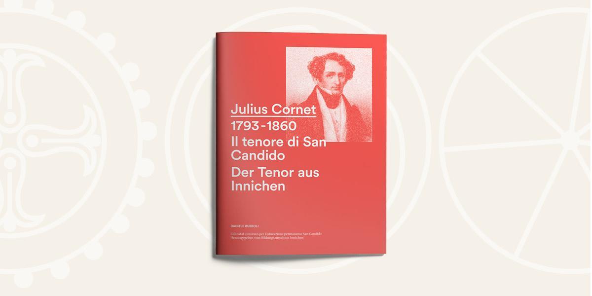 Julius Cornet, Tenore, San Candido
